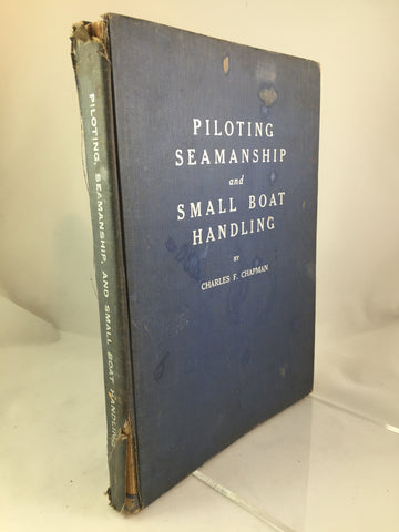 Piloting seamanship and small boat handling by Charles F Chapman