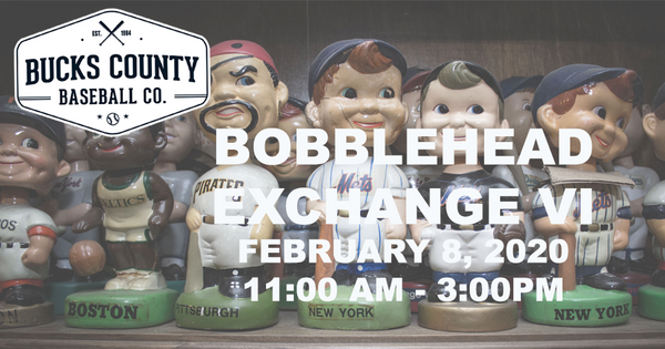 BUCKS COUNTY BASEBALL CO TO HOST BOBBLEHEAD EXCHANGE VI ON FEBRUARY 8