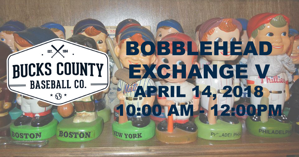 BUCKS COUNTY BASEBALL CO TO HOST BOBBLEHEAD EXCHANGE V ON APRIL 14
