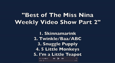 Video Playlist: Part 2 of The Best Of Miss Nina's Weekly Video Show
