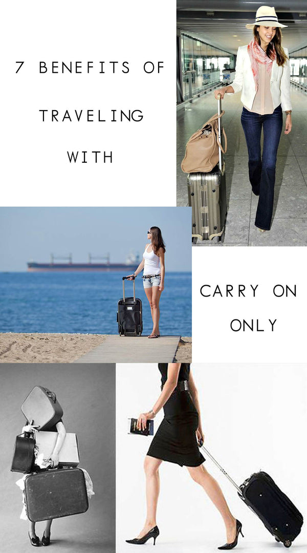 7 Benefits of Traveling with A Carry-On Only, In Style!