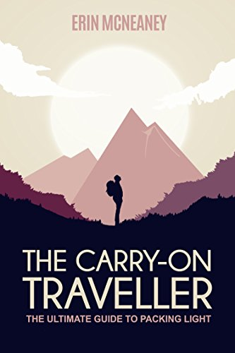 The Carry-On Traveller: The Ultimate Guide to Packing Light- Erin McNeaney