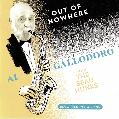 Al Gallodoro with The Beau Hunks - Out of Nowhere - Compact Disc