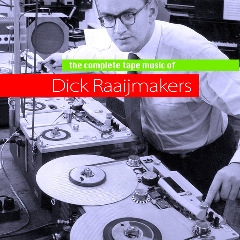 Dick Raaijmakers - Complete Tape Music - Compact Disc Set
