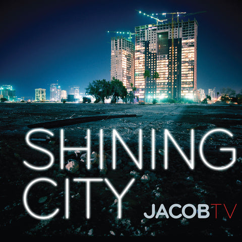 JacobTV - Shining City - Digital Download