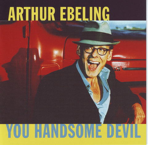Arthur Ebeling - You Handsome Devil - Compact Disc