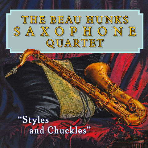 The Beau Hunks Saxophone Quartet - Styles and Chuckles - Digital Download