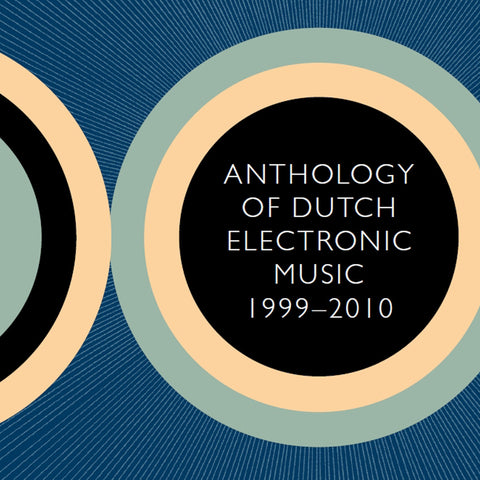 Anthology of Dutch Electronic Music 1999-2010 - Compact Disc