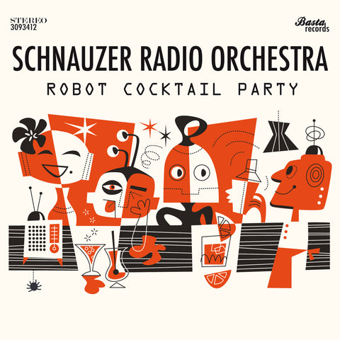 Schnauzer Radio Orchestra - Robot Cocktail Party - Digital Download