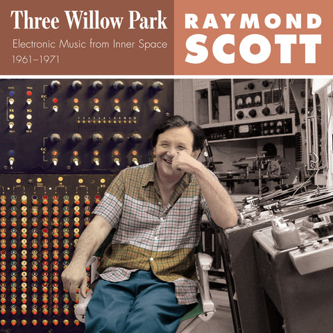 Raymond Scott - Three Willow Park - 3LP
