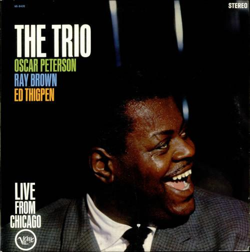 The Trio : Live From Chicago By The Oscar Peterson Trio ‎