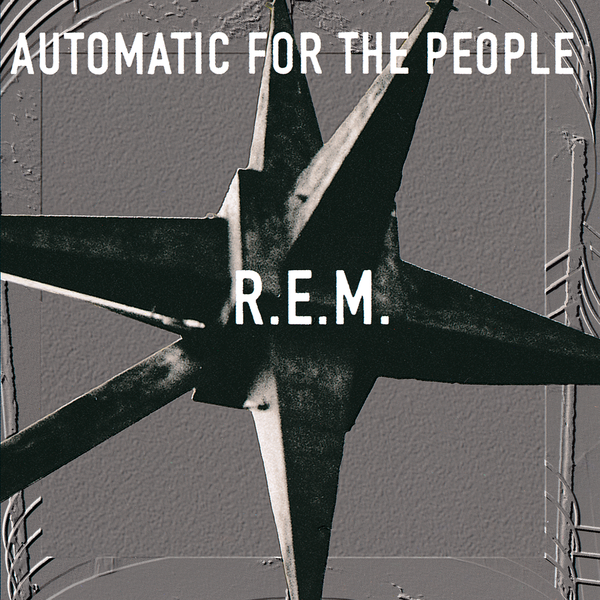 Automatic For The People by R.E.M
