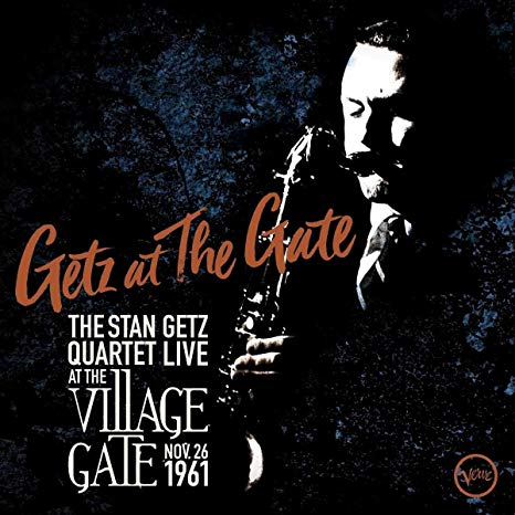 Getz At The Gate (Live At The Village Gate, Nov. 26, 1961) By The Stan Getz Quartet