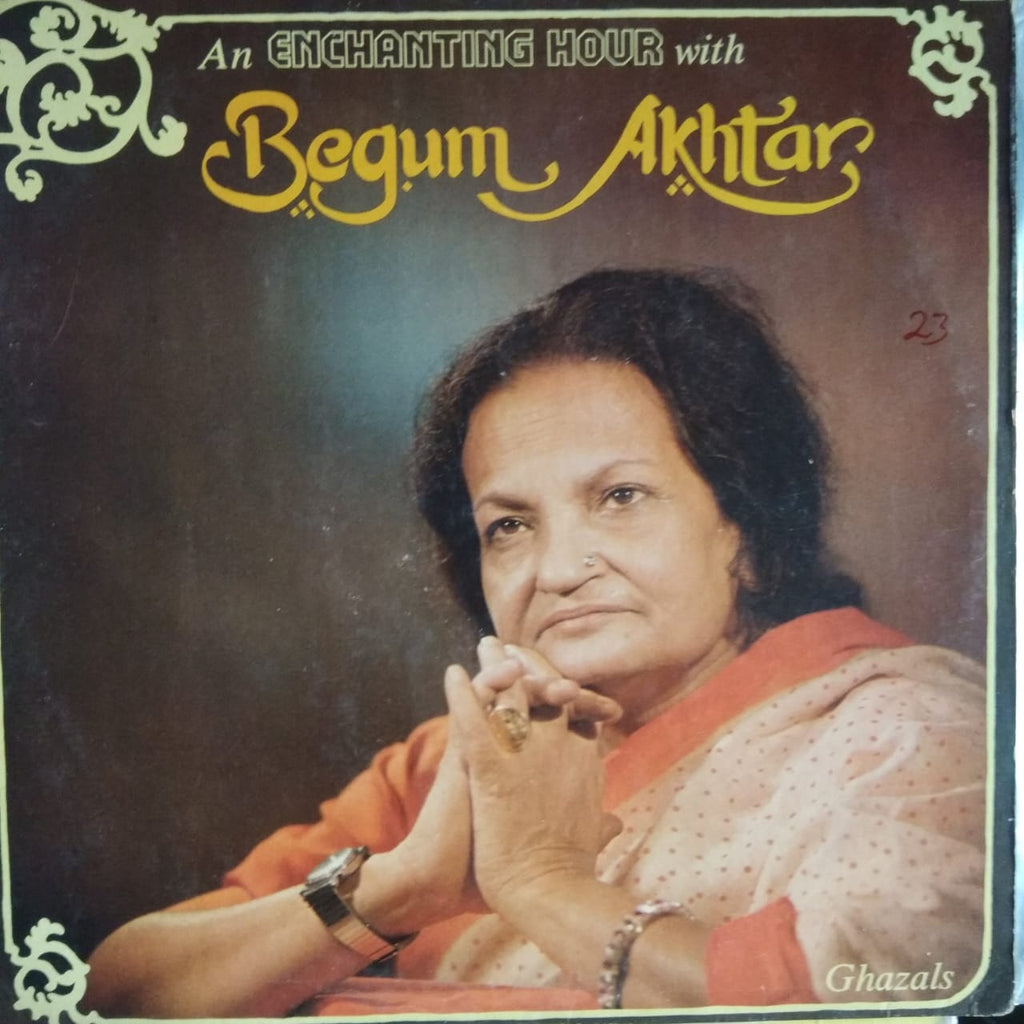 An Enchanting Hour With Begum Akhtar - Ghazals By Begum Akhtar  (Used LP)  VG