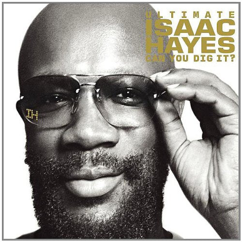 Ultimate Isaac Hayes - Can You Dig It? By Isaac Hayes