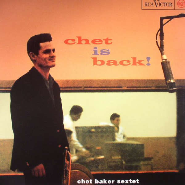 Chet Baker Sextet ‎– Chet Is Back!