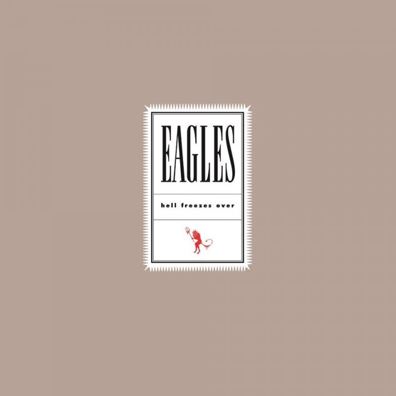 Eagles ‎– Hell Freezes Over