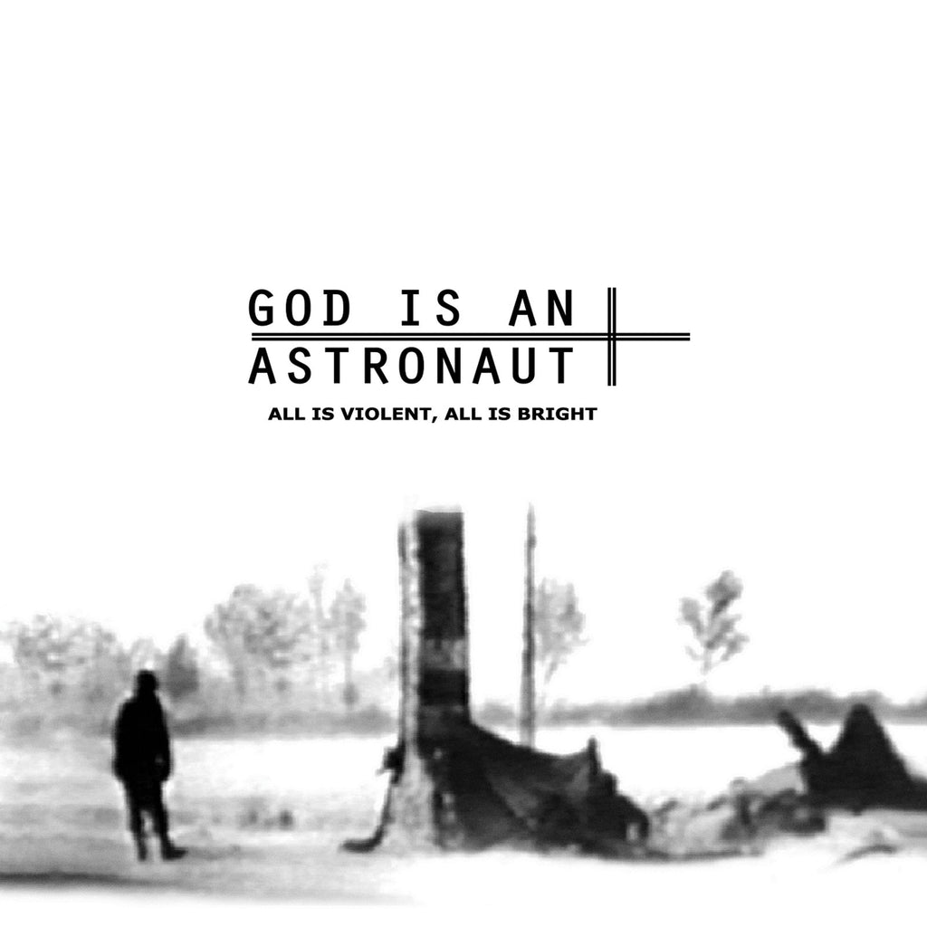 All Is Violent, All Is Bright By God Is An Astronaut