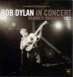 In Concert - Brandeis University 1963 By Bob Dylan