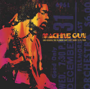 Machine Gun: The Fillmore East First Show 12/31/1969 by Jimi Hendrix