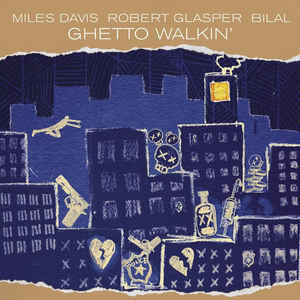 Ghetto Walkin' By Miles Davis , Robert Glasper
