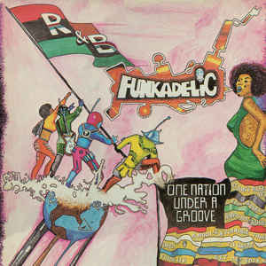 One Nation Under A Groove By Funkadelic