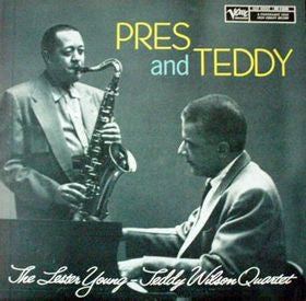 Pres And Teddy By Lester Young / Teddy Wilson Quartet