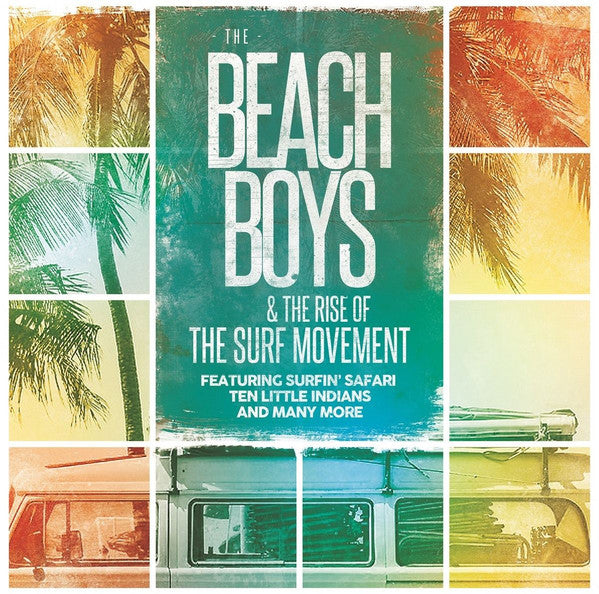 The Beach Boys, Dick Dale & His Del-Tones, Jan & Dean ‎– The Beach Boys & The Rise of The Surf Movement