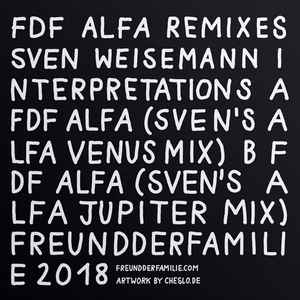 Alfa Remixes #4 / Sven Weisemann Interpretations By Freund Der Familie