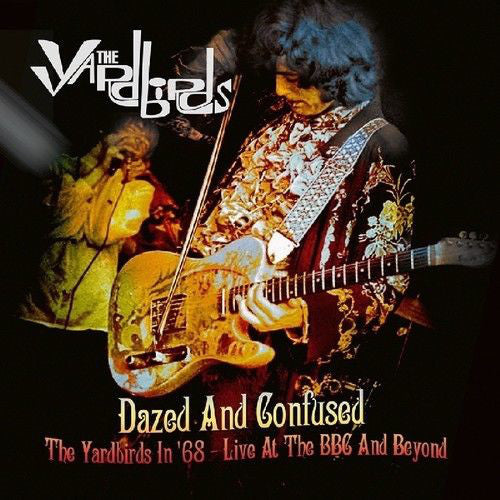 Dazed And Confused By The YardBirds
