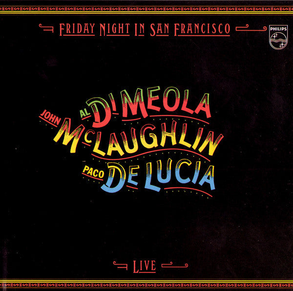 Al Di Meola, John McLaughlin, Paco De Lucia* ‎– Friday Night In San Francisco