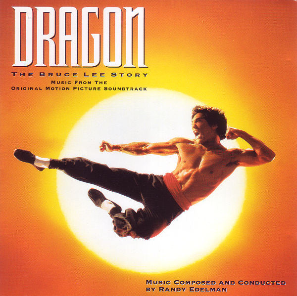 Dragon: The Bruce Lee Story (Music From The Original Motion Picture Soundtrack) By Randy Edelman