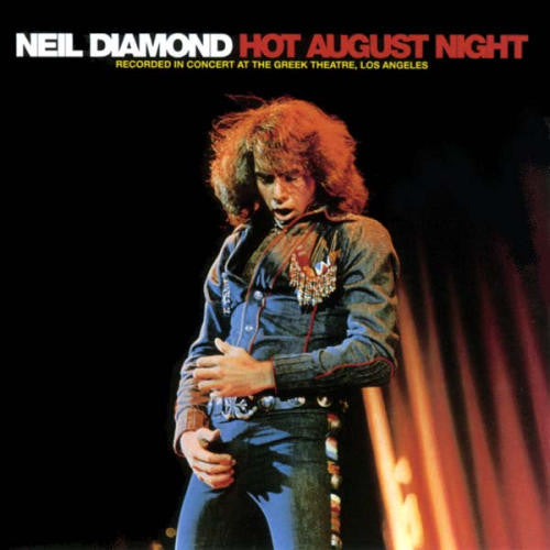 Hot August Night By Neil Diamond