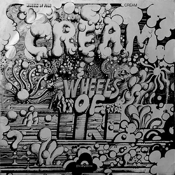 Wheels Of Fire By The Cream