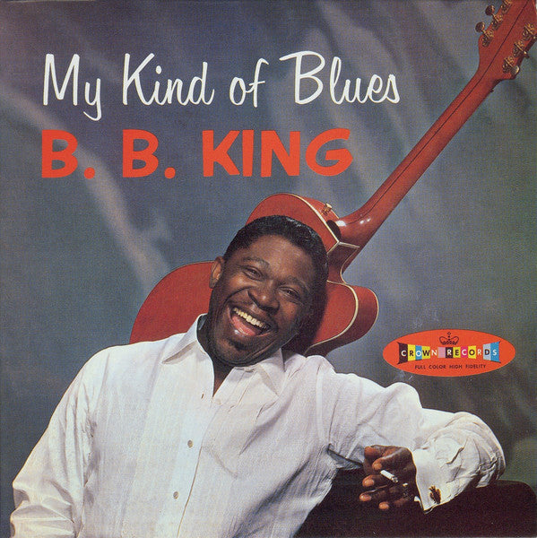 B. B. King* ‎– My Kind Of Blues
