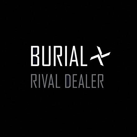 Burial ‎– Rival Dealer