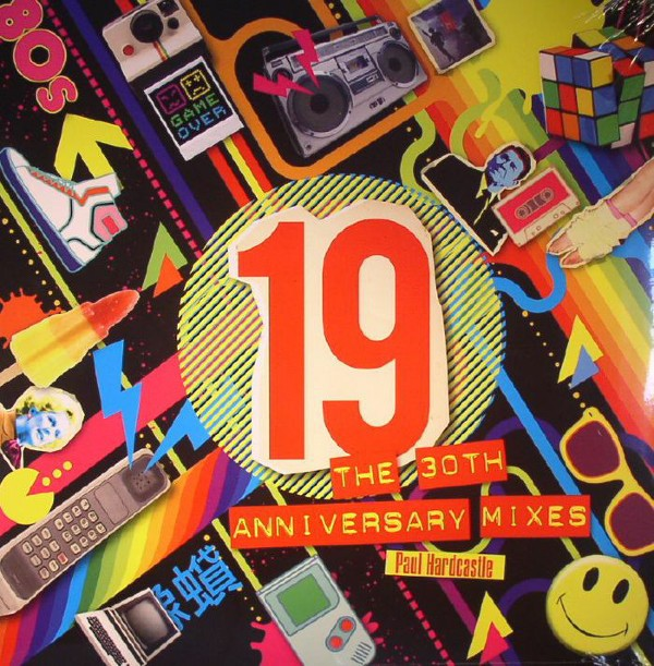 19 (The 30th Anniversary Mixes) By Paul Hardcastle