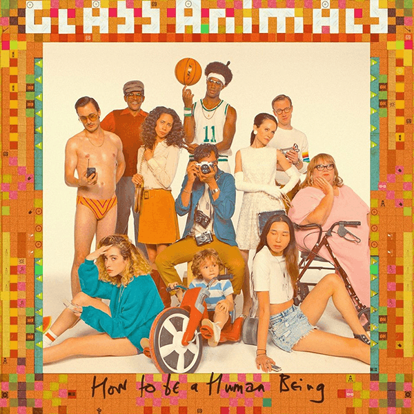 Glass Animals – How To Be A Human Being
