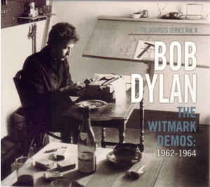 The Witmark Demos: 1962-1964 By Bob Dylan
