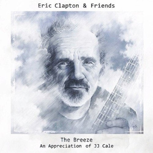 The Breeze (An Appreciation Of JJ Cale) By Eric Clapton & Friends