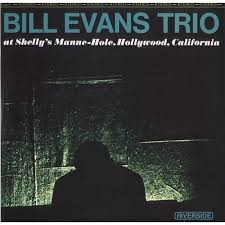 At Shelly's Manne-Hole, Hollywood, California By Bill Evans Trio