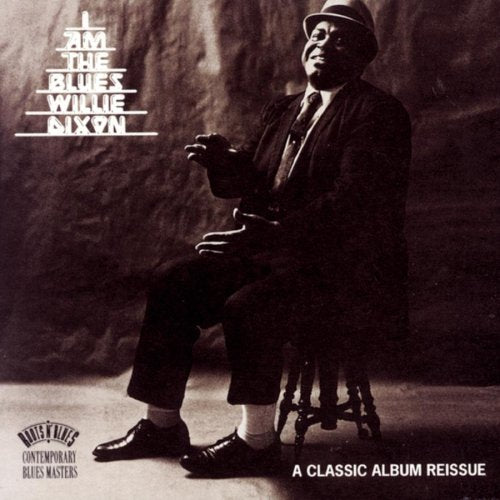 I Am the Blues By Willie Dixon