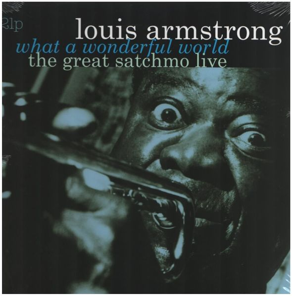 What A Wonderful World: The Great Satchmo Live By Louis Armstrong