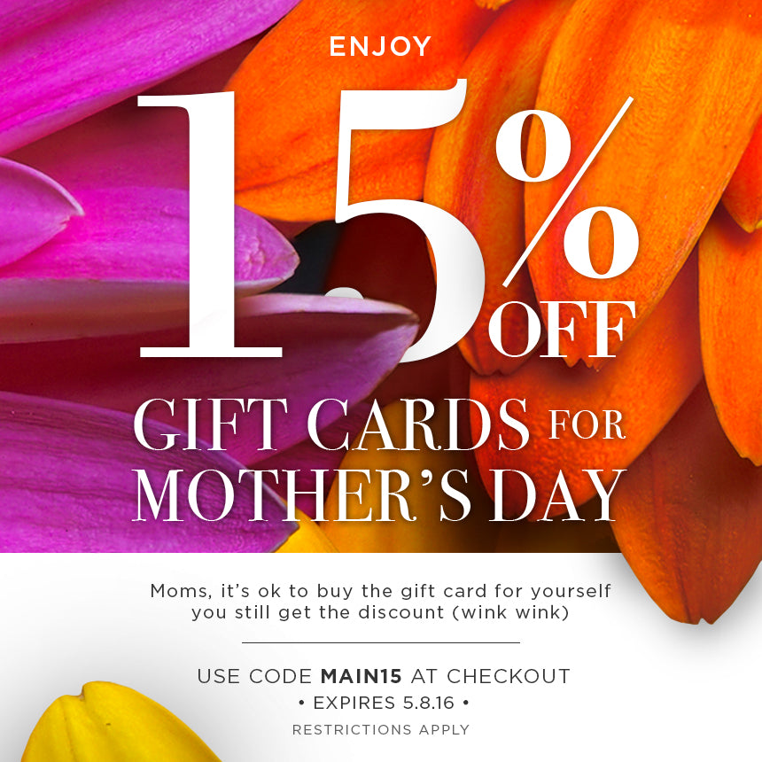 15% off Mothers' Day gift cards