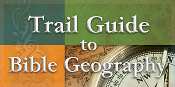 Trail Guide to Bible Geography