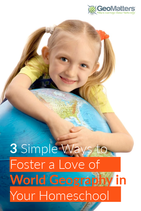Looking for a way to foster a love of world geography in your homeschool? Try these 3 simple tips.