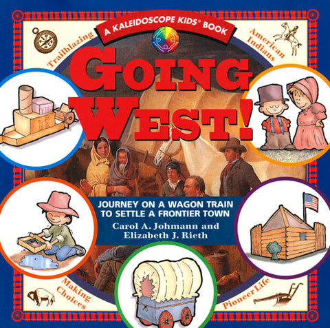 Going West! Journey on a Wagon Train to Settle a Frontier Town