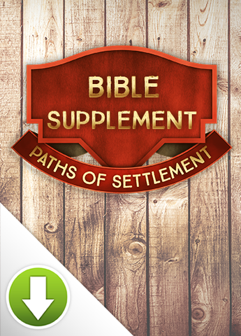 Paths of Settlement Bible Supplement