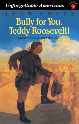 Bully for You,Teddy Roosevelt