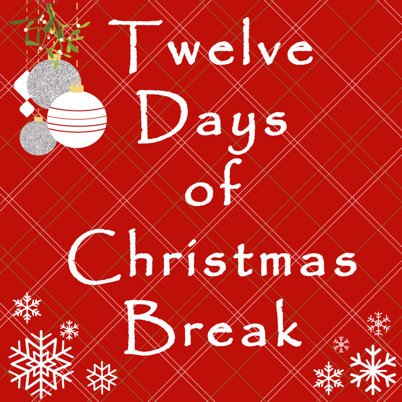 twelve days of Christmas break